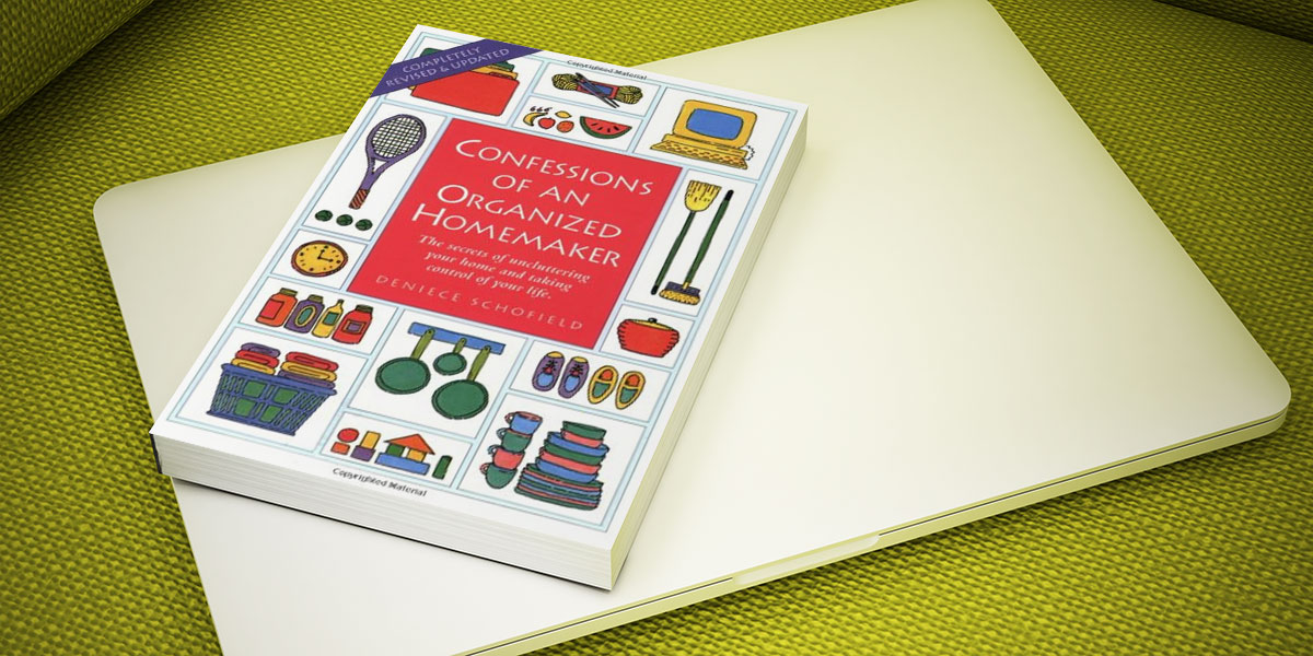 Confessions of an Organised Homemaker by Deniece Schofield