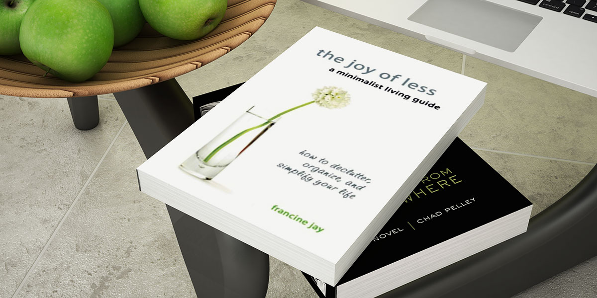 The Joy of Less, A Minimalist Living Guide by Francine Jay